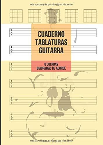 Cuaderno Tablatura Guitarra: Guitarra 6 Cuerdas, 7 Tablaturas y 5 Diagramas de Acorde por Página, 100 Páginas A4