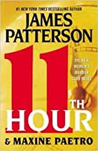 (First Edition) the 11th (Eleventh) Hour Hardcover By James Patterson & Maxine Paetro 2012
