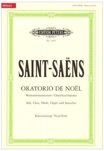 Oratorio de Noël op. 12 / URTEXT: für Soli, Chor, Harfe, Orgel und Streicher / Weihnachtsoratorium / Klavierauszug von Roland Erben