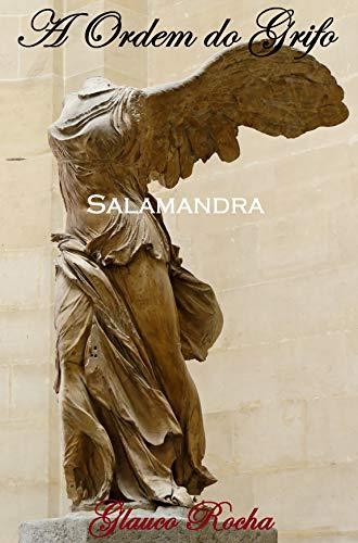 A Ordem do Grifo: Livro um: Salamandra (Portuguese Edition)
