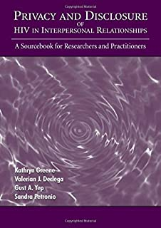 Privacy and Disclosure of Hiv in interpersonal Relationships: A Sourcebook for Researchers and Practitioners (Routledge Communication Series)