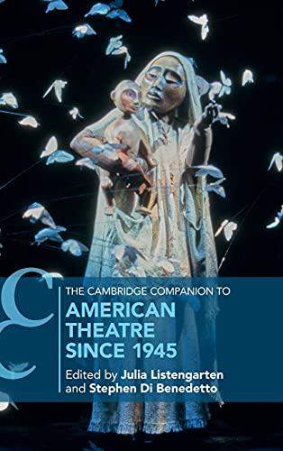 The Cambridge Companion to American Theatre since 1945 (Cambridge Companions to Theatre and Performance)