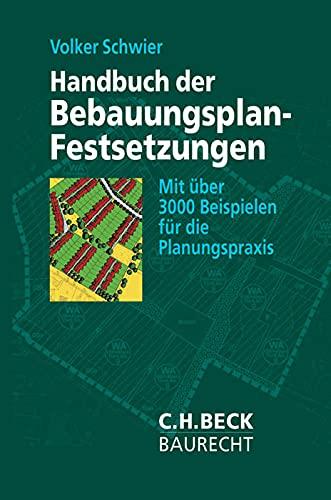 Handbuch der Bebauungsplan-Festsetzungen: Mit über 3000 Beispielen für die Planungspraxis (C. H. Beck Baurecht)