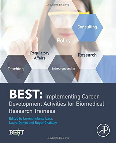 Compare Textbook Prices for BEST: Implementing Career Development Activities for Biomedical Research Trainees 1 Edition ISBN 9780128207598 by Infante Lara, Lorena,Daniel, Laura,Chalkley, Roger