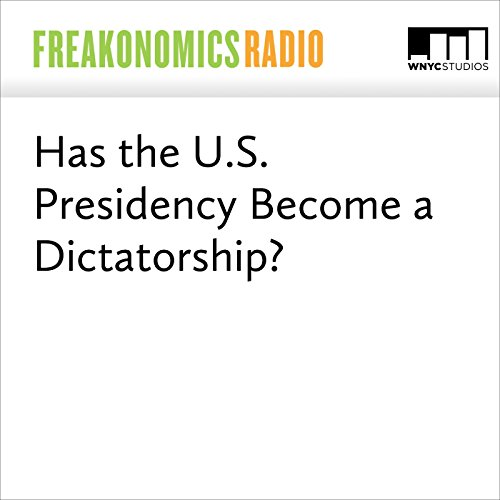 Has the U.S. Presidency Become a Dictatorship? audiobook cover art
