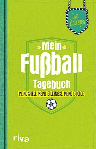 Mein Fußball-Tagebuch: Meine Spiele, meine Erlebnisse, meine Erfolge