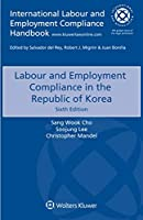 Labour and Employment Compliance in the Republic of Korea (International Labour and Employment Compliance Handbook)