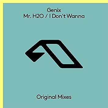 Mr. H2O / I Don't Wanna