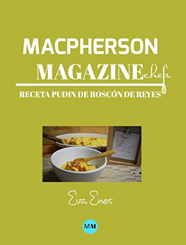 Macpherson Magazine Chef's - Receta Pudin de Roscón de Reyes