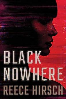 Black Nowhere (Lisa Tanchik Book 1) by [Reece Hirsch]