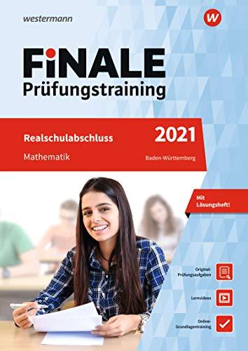 FiNALE Prüfungstraining Realschulabschluss Baden-Württemberg: Mathematik 2021 Arbeitsbuch mit Lösungsheft und Lernvideos