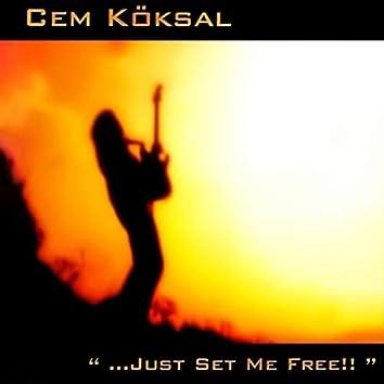Just Set Me Free
