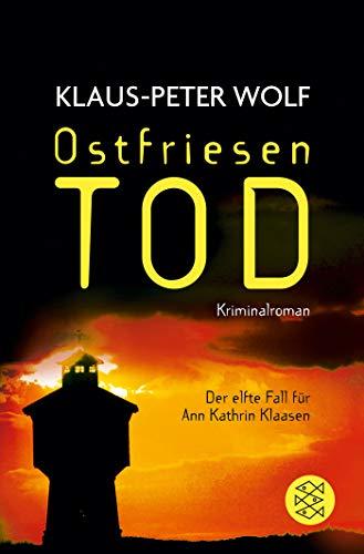 Ostfriesentod: Der elfte Fall für Ann Kathrin Klaasen (Ann Kathrin Klaasen ermittelt, Band 11)