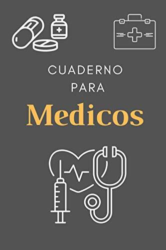 Cuaderno para Medicos: CUADERNO DE NOTAS, LIBRETA DE APUNTES, DIARIO PERSONAL,AGENDA PARA Medicos, REGALO DE CUMPLEAÑOS PARA Medicos 120 páginas .