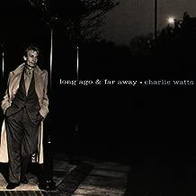 Long Ago & Far Away by Watts, Charlie (1996) Audio CD