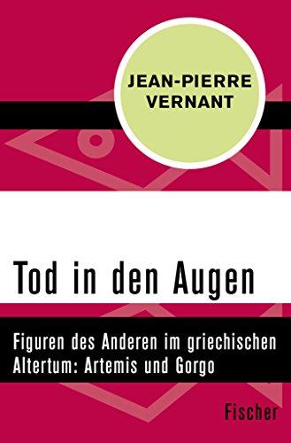 Tod in den Augen: Figuren des Anderen im griechischen Altertum: Artemis und Gorgo (German Edition)