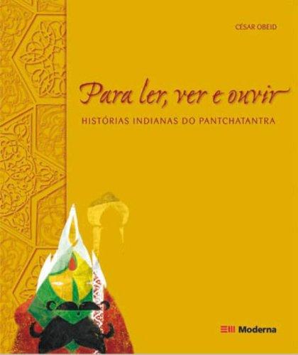 Para Ler, Ver e Ouvir. Histórias Indianas do Pantchatantra