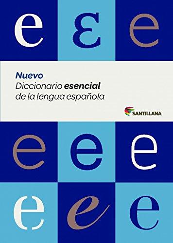 NUEVO DICCIONARIO ESENCIAL DE LA LENGUA ESPAÑOLA (ESO Y BACHILLERATO)