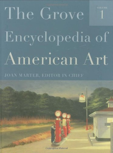 The Grove Encyclopedia of American Art: Five-volume set by Joan Marter (2011-02-10)