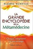 La grande encyclopédie de la metamedecine