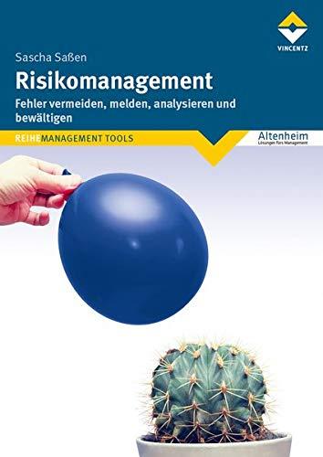 Risikomanagement: Fehler vermeiden, melden, analysieren und bewältigen