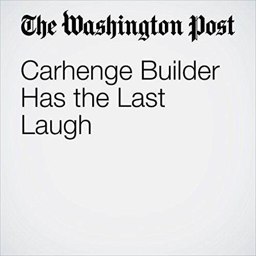 Carhenge Builder Has the Last Laugh copertina