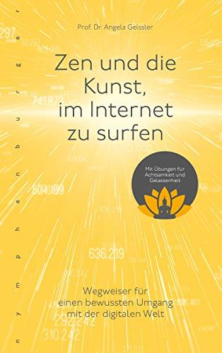 Zen und die Kunst, im Internet zu surfen: Wegweiser für den bewussten Umgang mit der digitalen Welt