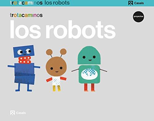 Los robots 5 años Trotacaminos - 9788421862476