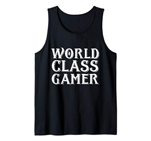 World Class Gamer - Pro Esports / Video Game Streamer Gift Tank Top