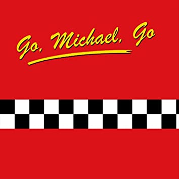 Go, Michael, Go