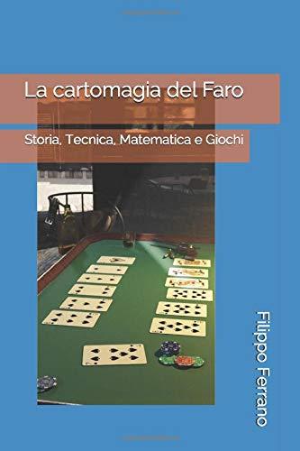 La cartomagia del Faro: Storia, Tecnica, Matematica e Giochi