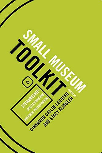 Compare Textbook Prices for Stewardship: Collections and Historic Preservation Small Museum Toolkit  ISBN 9780759113404 by Catlin-Legutko, Cinnamon