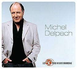 Michel Delpech : Les 50 Plus Belles Chansons