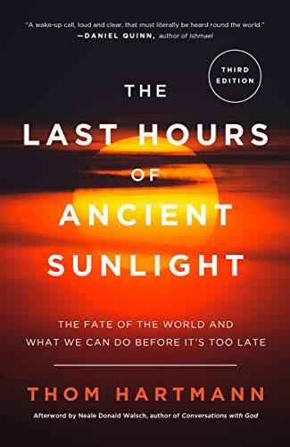 The Last Hours of Ancient Sunlight: Revised and Updated...