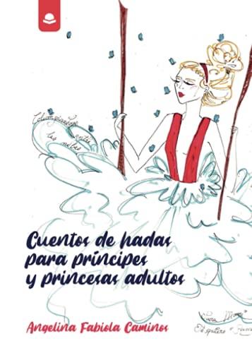 Cuentos de hadas para príncipes y princesas adultos