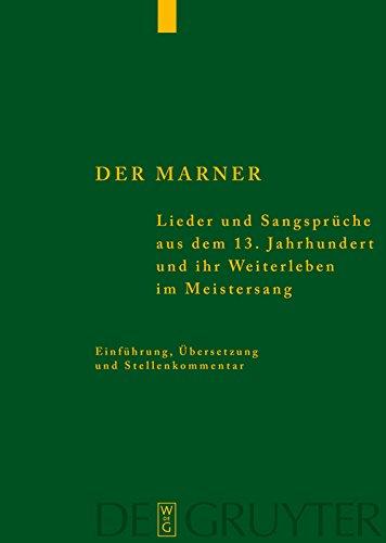 Der Marner: Lieder und Sangsprüche aus dem 13. Jahrhundert und ihr Weiterleben im Meistersang