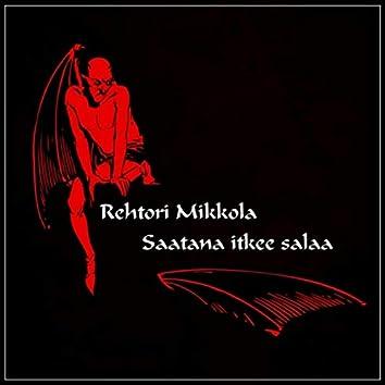 Saatana itkee salaa
