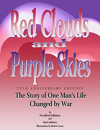 Red Clouds and Purple Skies: The Story of One Man's Life Changed by War (English Edition)