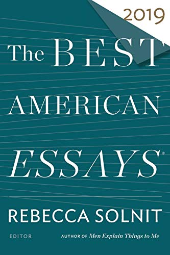 Compare Textbook Prices for The Best American Essays 2019 The Best American Series ®  ISBN 9781328465801 by Solnit, Rebecca,Atwan, Robert