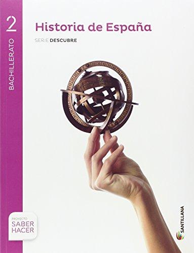 HISTORIA DE ESPAÑA CASTELLANO SERIE DESCUBRE 2 BTO SABER HACER - 9788491310365