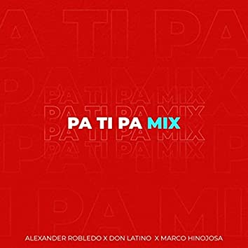 Pa Ti Pa Mix