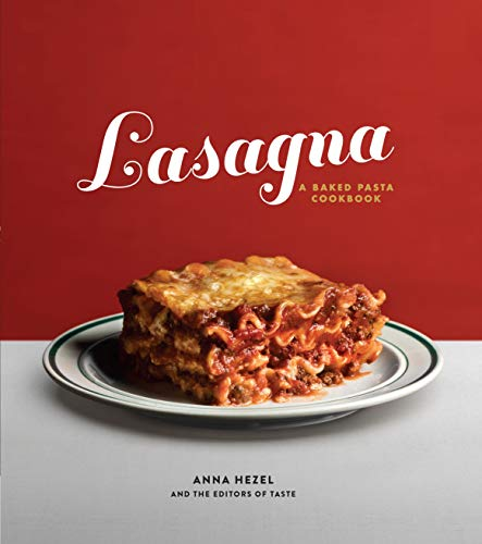 Lasagna: A Baked Pasta Cookbook