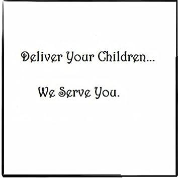 Deliver Your Children... We Serve You.