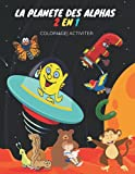 la planete des alphas 2en1 coloriage activiter: (8,5X11in) French Edition