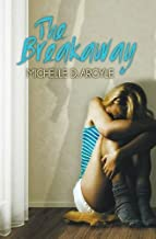 The Breakaway by Michelle D. Argyle (2012-05-01)