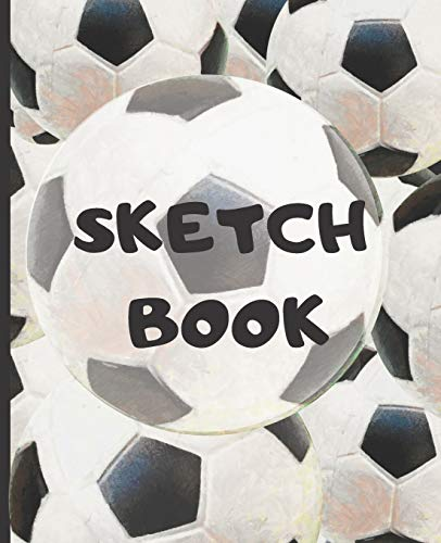 Sketch Book: Soccer Ball player's Kids Blank Journal for Sketching Coloring or Writing (Kid's Scribble Doodle Zone)