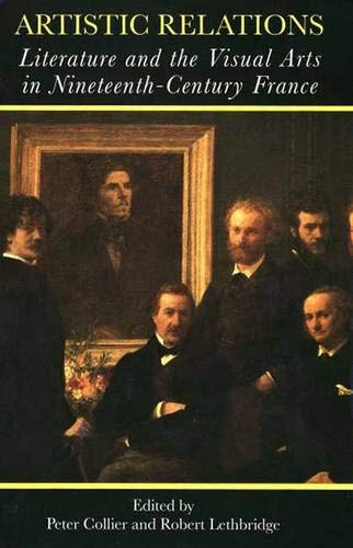 Artistic Relations: Literature and the Visual Arts in Nineteenth-Century France