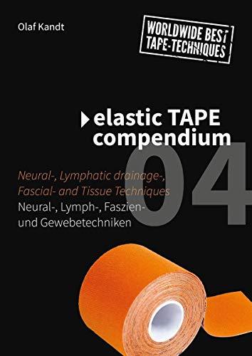 Elastic Tape Compendium 04: Neural-, Lymph-, Faszien- und Gewebetechniken: Neutral-, Lymph-, Faszien- und Gewebetechniken