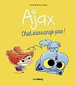 Ajax, Tome 02 - Chat s'arrange pas ! de M. TAN