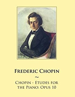 Chopin - Etudes for the Piano: Opus 10